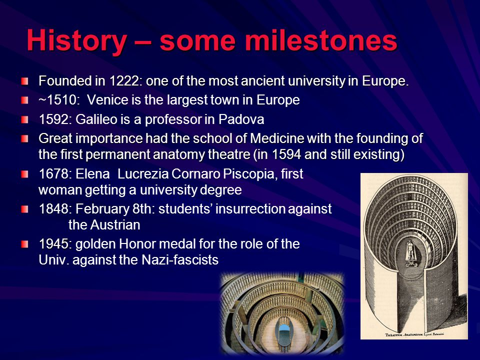 History – some milestones Founded in 1222: one of the most ancient university in Europe.