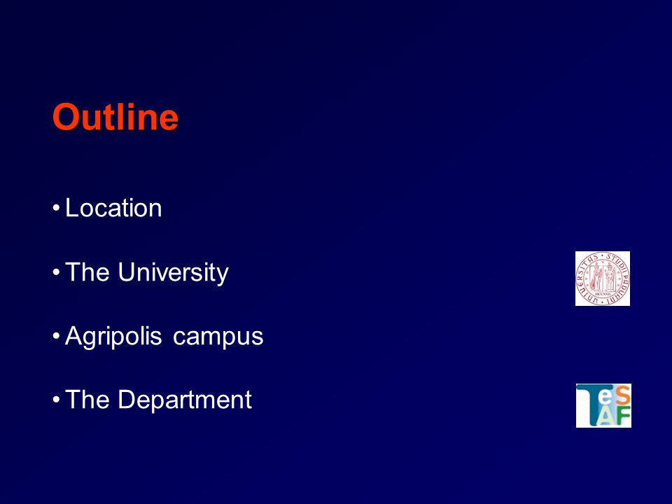 Outline Location The University Agripolis campus The Department