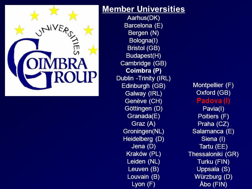 Member Universities Aarhus(DK) Barcelona (E) Bergen (N) Bologna(I) Bristol (GB) Budapest(H) Cambridge (GB) Coimbra (P) Dublin -Trinity (IRL) Edinburgh (GB) Galway (IRL) Genève (CH) Göttingen (D) Granada(E) Graz (A) Groningen(NL) Heidelberg (D) Jena (D) Kraków (PL) Leiden (NL) Leuven (B) Louvain (B) Lyon (F) Montpellier (F) Oxford (GB) Padova (I) Pavia(I) Poitiers (F) Praha (CZ) Salamanca (E) Siena (I) Tartu (EE) Thessaloniki (GR) Turku (FIN) Uppsala (S) Würzburg (D) Åbo (FIN)