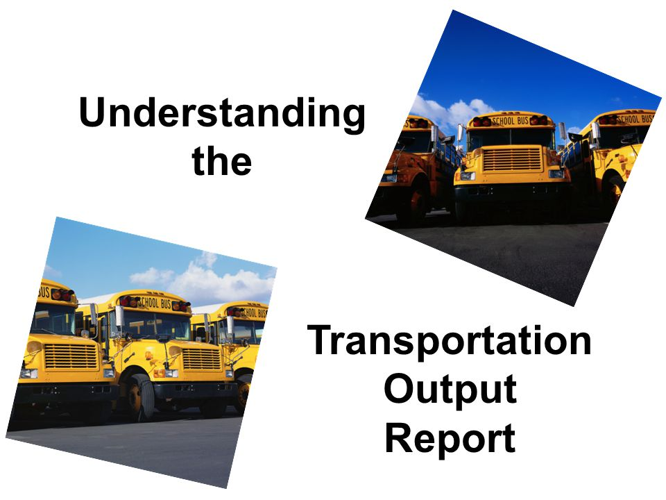 Understanding the Transportation Output Report