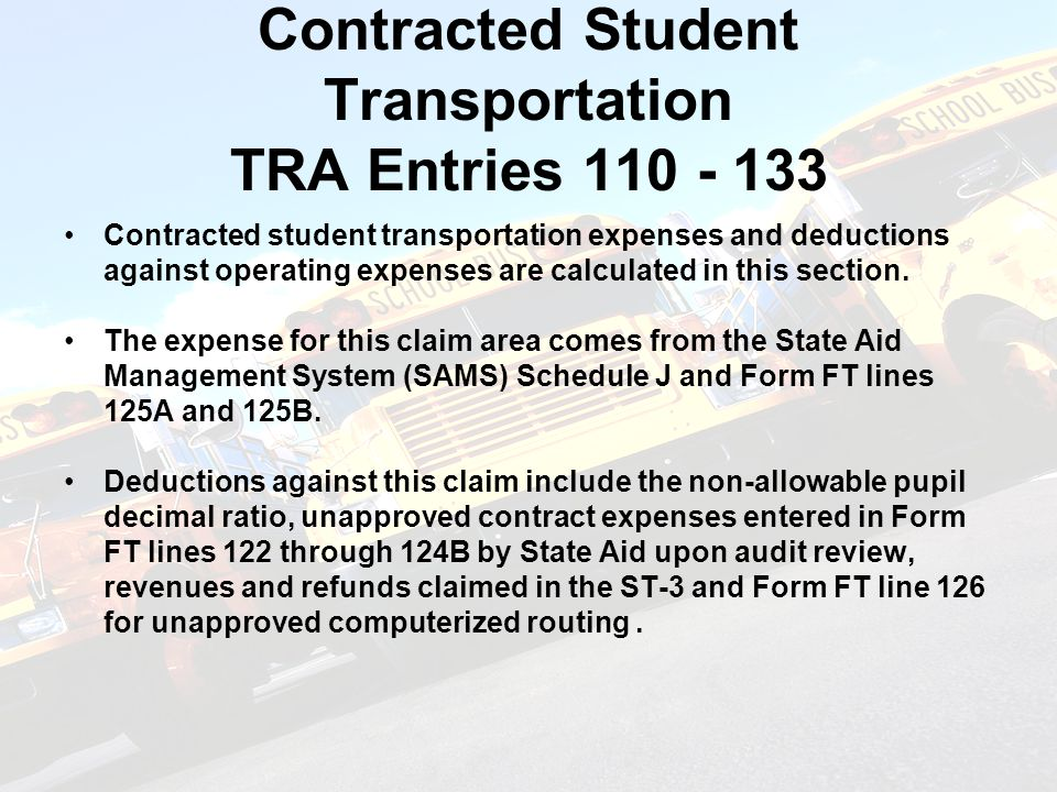 Contracted Student Transportation TRA Entries 110 - 133 Contracted student transportation expenses and deductions against operating expenses are calculated in this section.