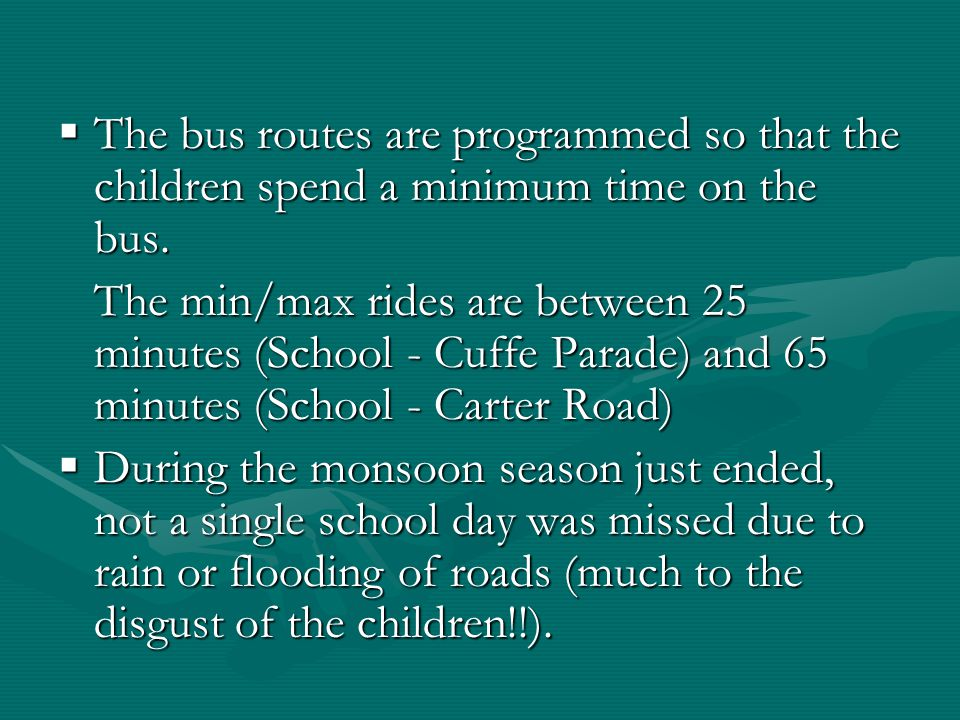  The bus routes are programmed so that the children spend a minimum time on the bus.