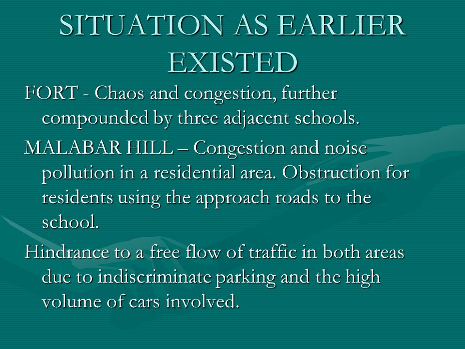 SITUATION AS EARLIER EXISTED FORT - Chaos and congestion, further compounded by three adjacent schools. MALABAR HILL – Congestion and noise pollution