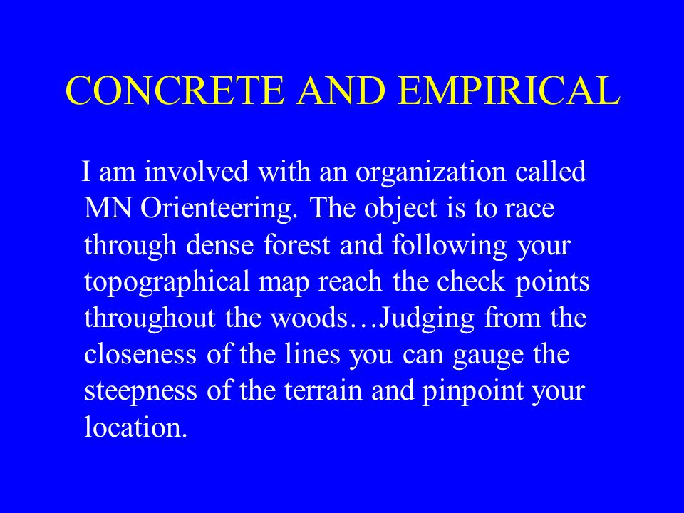 CONCRETE AND EMPIRICAL I am involved with an organization called MN Orienteering.