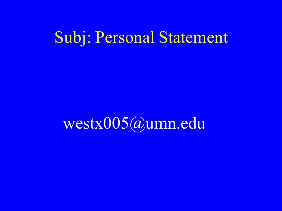 Subj: Personal Statement westx005@umn.edu