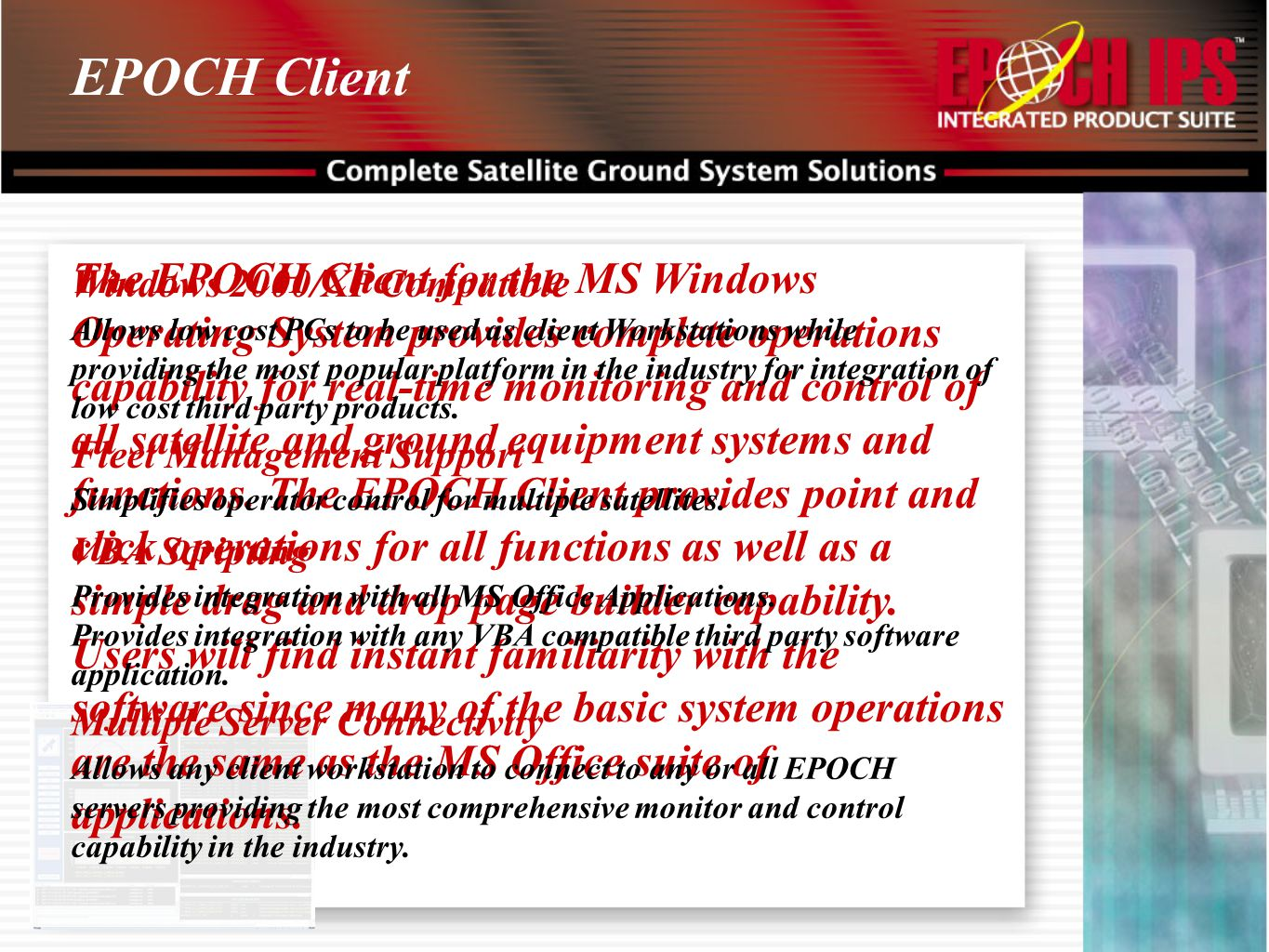 EPOCH Client The EPOCH Client for the MS Windows Operating System provides complete operations capability for real-time monitoring and control of all