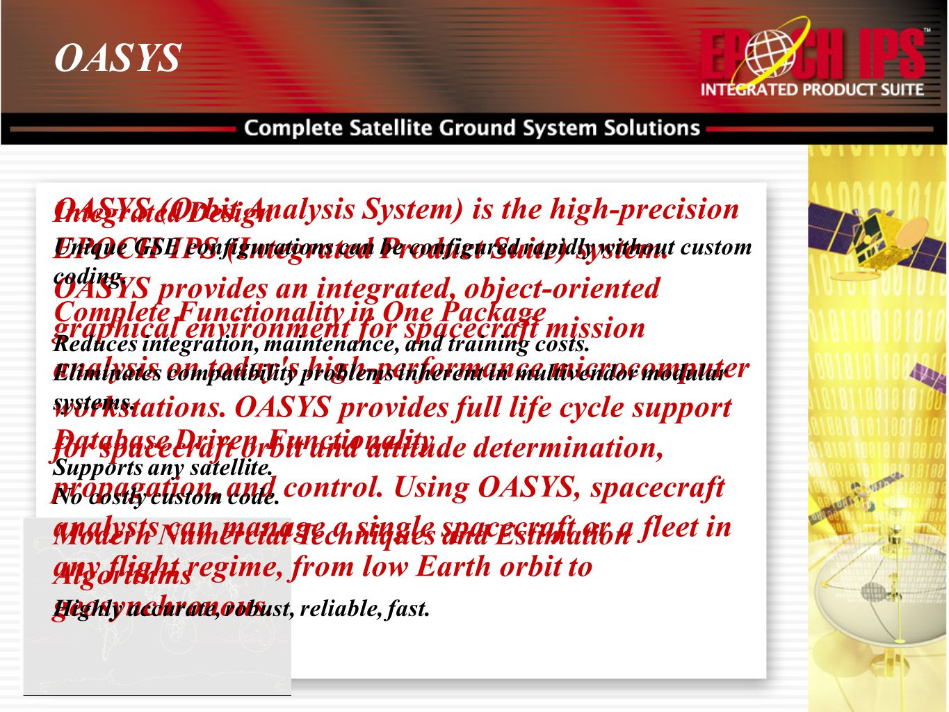 OASYS OASYS (Orbit Analysis System) is the high-precision EPOCH IPS (Integrated Product Suite) system. OASYS provides an integrated, object-oriented g