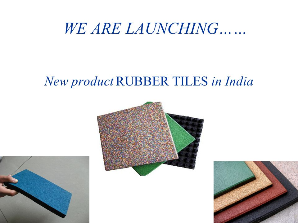 WE ARE LAUNCHING…… New product RUBBER TILES in India