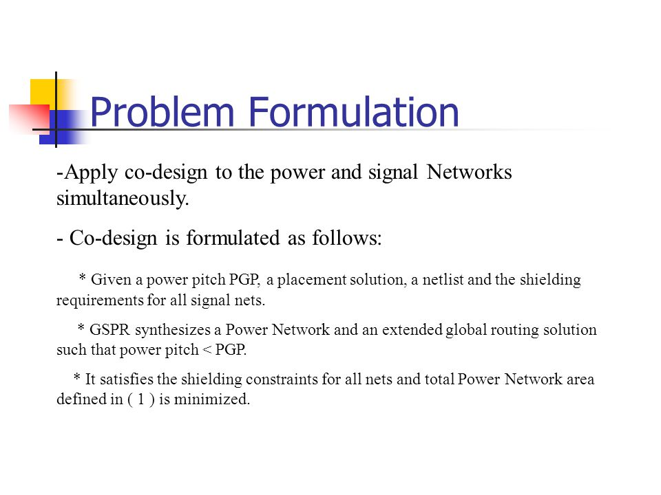 Problem Formulation -Apply co-design to the power and signal Networks simultaneously.