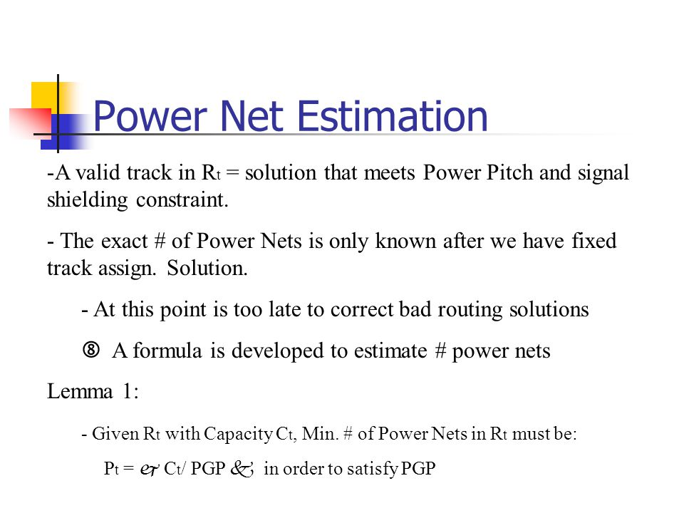 Power Net Estimation -A valid track in R t = solution that meets Power Pitch and signal shielding constraint.