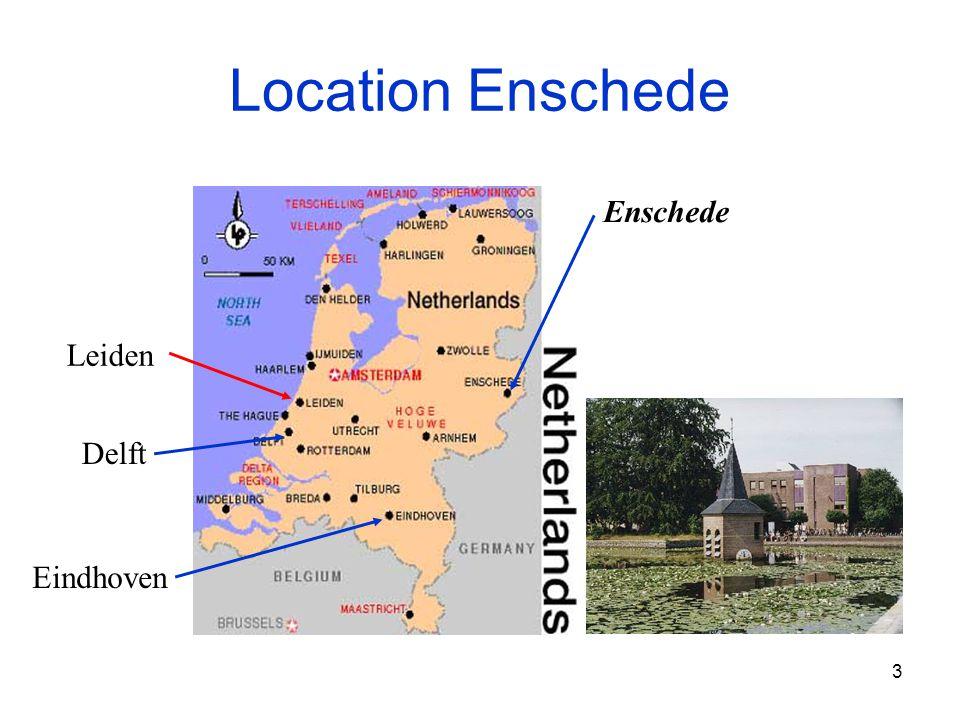 3 Location Enschede Enschede Delft Eindhoven Leiden