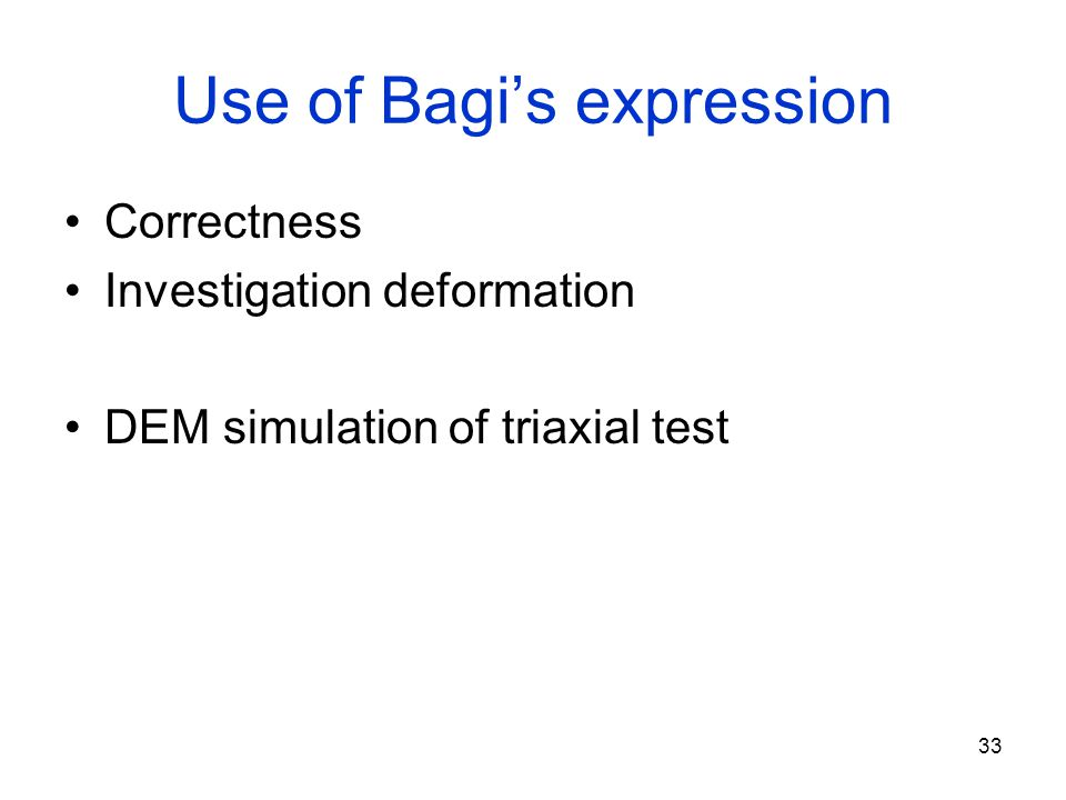 33 Use of Bagi's expression Correctness Investigation deformation DEM simulation of triaxial test