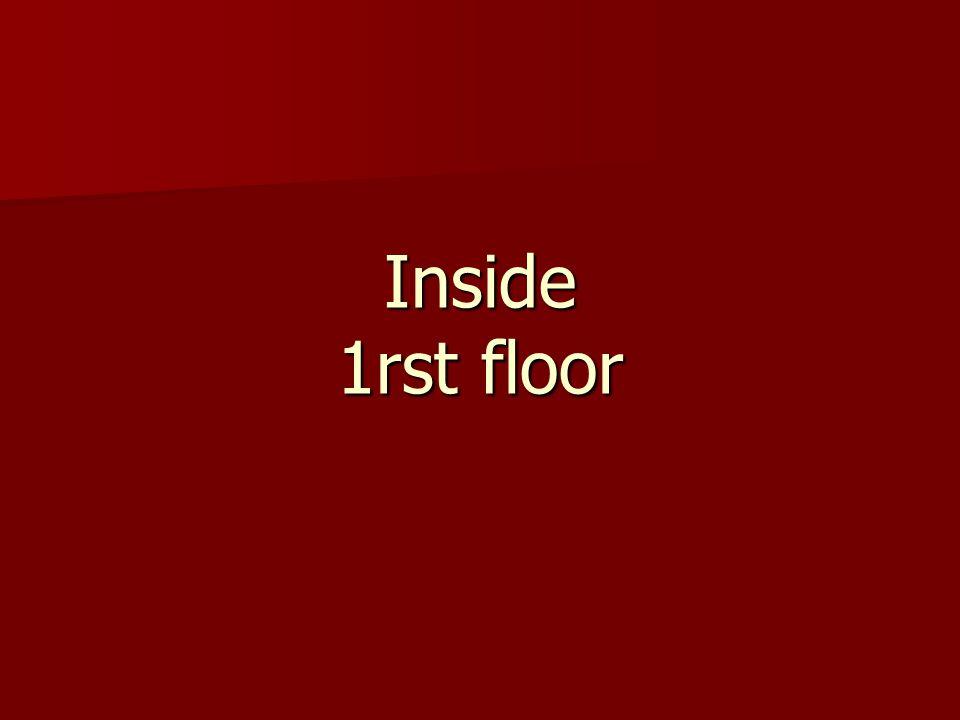 Inside 1rst floor