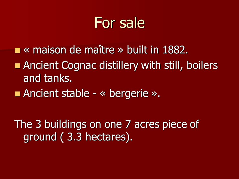 For sale « maison de maître » built in 1882. « maison de maître » built in 1882. Ancient Cognac distillery with still, boilers and tanks. Ancient Cogn