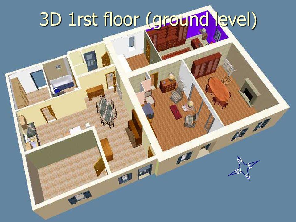 3D 1rst floor (ground level) N W E S