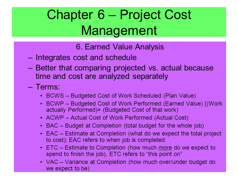 5. Cost Control Outputs –Revised Cost Estimate Modifications to cost information; require stakeholder approval and adjustments to other project areas