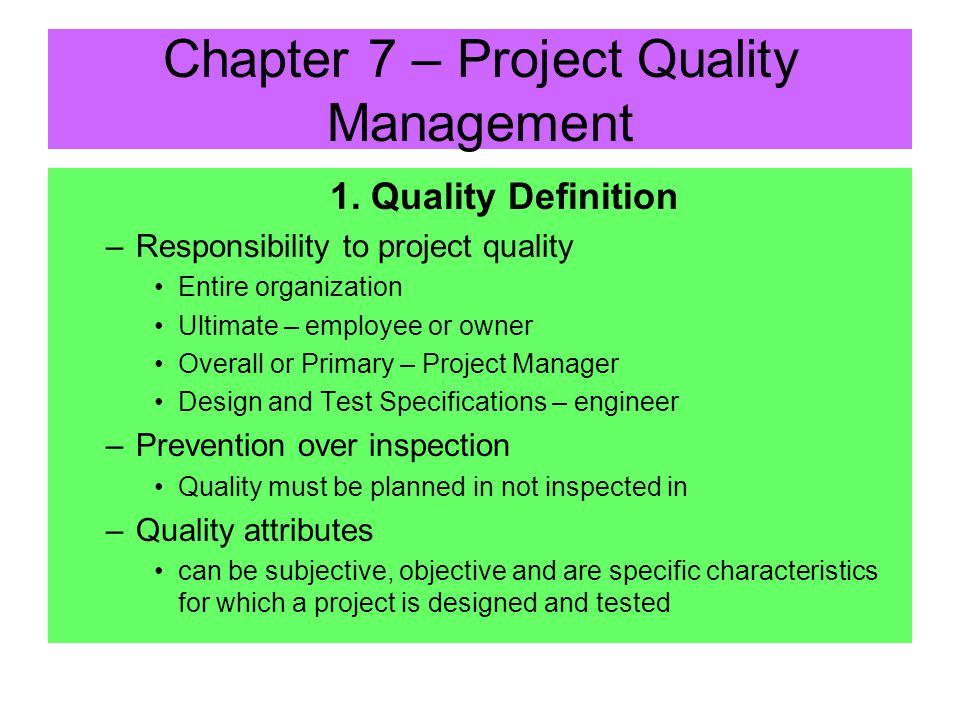 1. Quality Definition Quality is the totality of characteristics of an entity that bear on its ability to satisfy stated or implied needs –Critical as