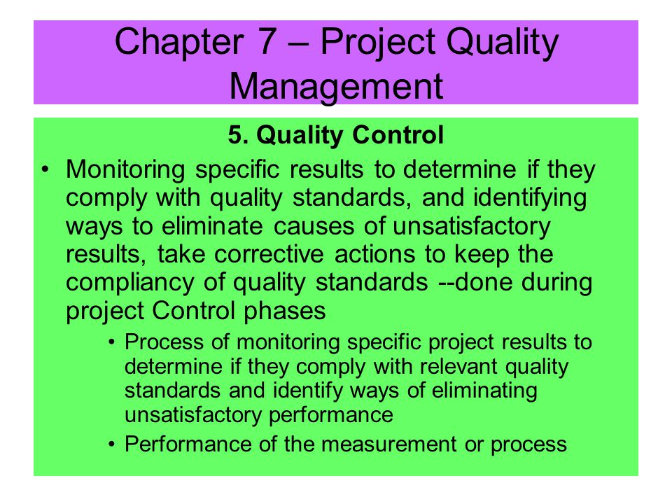 4. Quality Assurance Tools & Techniques –Quality planning tools & techniques –Quality Audits structured review of quality management activities to ide