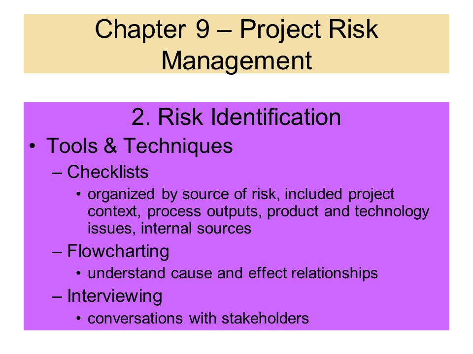 2. Risk Identification Inputs –Product Description There are more risks associated with unproven technologies (innovation/invention). Often described