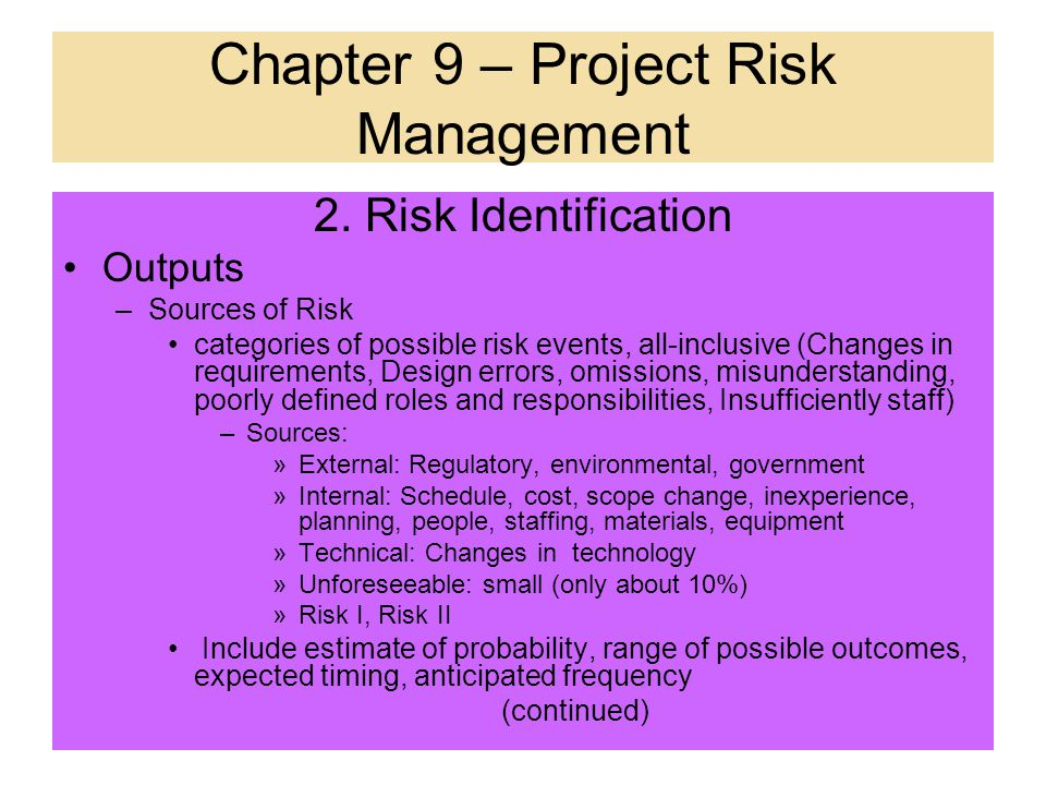 2. Risk Identification Tools & Techniques –Checklists organized by source of risk, included project context, process outputs, product and technology i