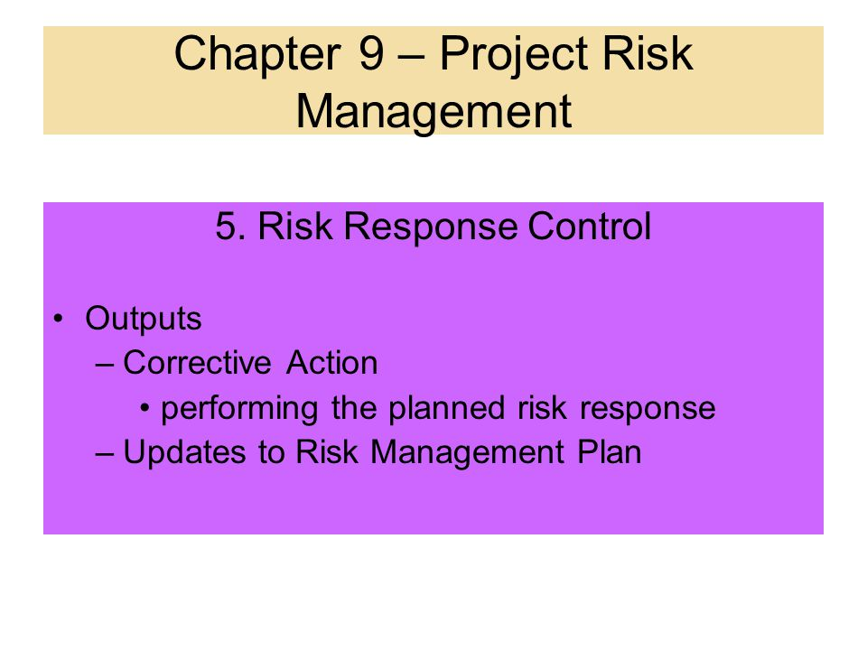 5. Risk Response Control Tools & Techniques –Workarounds unplanned responses to negative risk events that were unanticipated(response was not defined