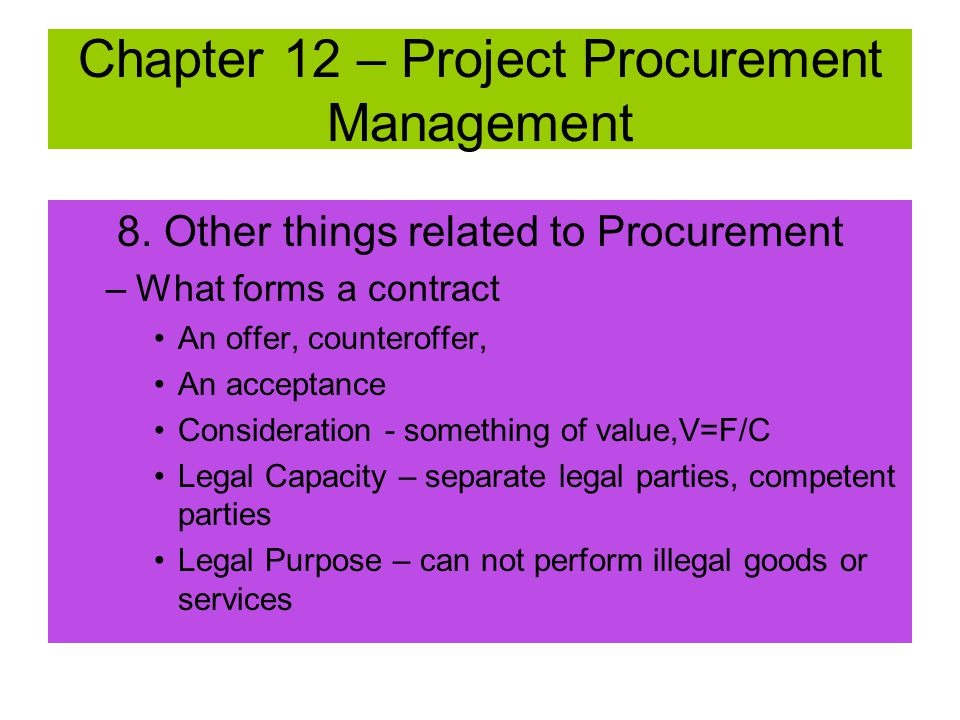7. Contract Close Out Tools & Techniques –Procurement Audits – structured review of entire procurement process; identify successes and failures that w