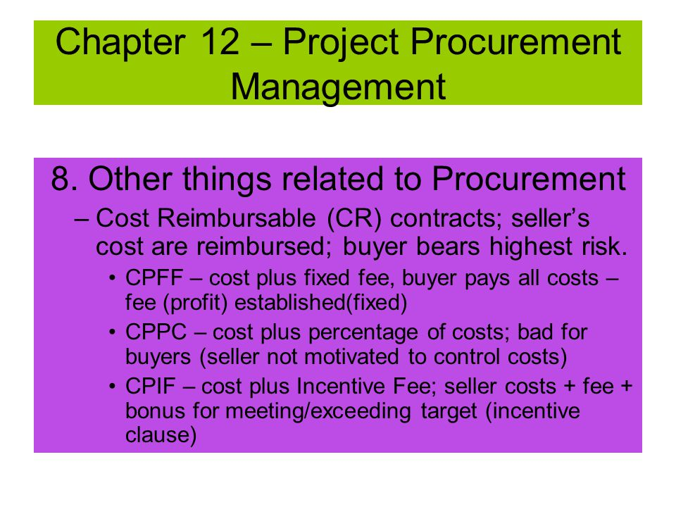 8. Other things related to Procurement –Project Manager's role for procurement Risk identification and evaluation Work within the procurement process