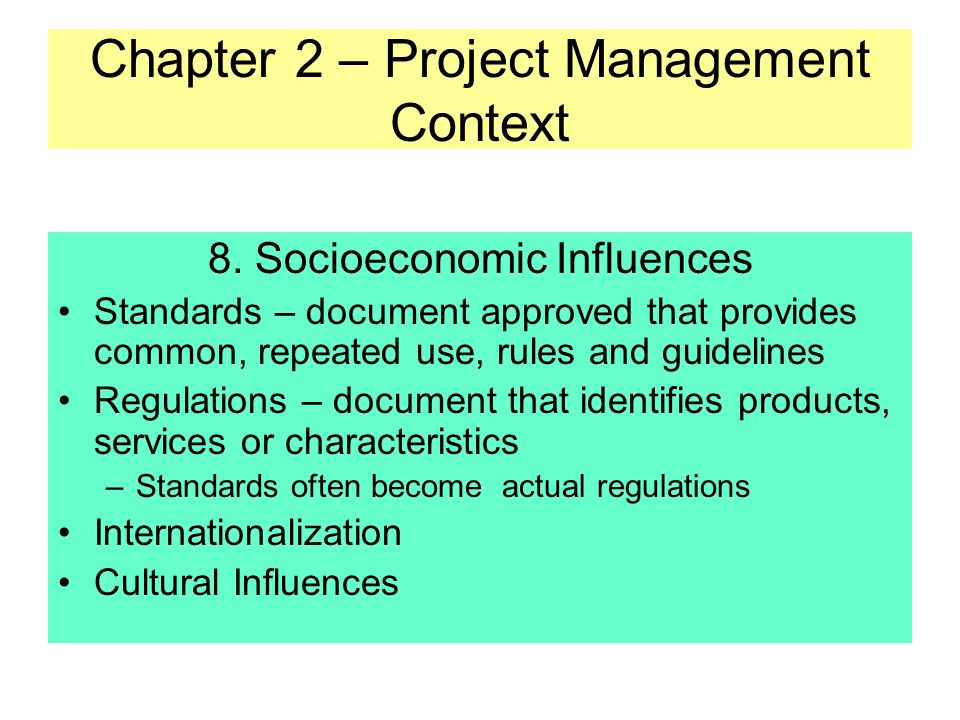 Chapter 2 – Project Management Context 7. Project Management Skills General Business Management (consistently producing results expected by stakeholde