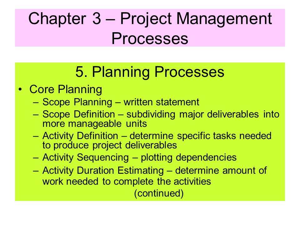 4. The Initiating Processes Committing the organization to begin a project or a phase of a project – Decision, – Initiation, – High-level planning, –