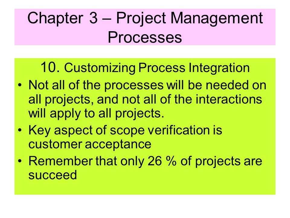 Chapter 3 – Project Management Processes 9. The Skills for Process of Groups –Influencing the organization –Leading –Problem Solving –Negotiating –Com