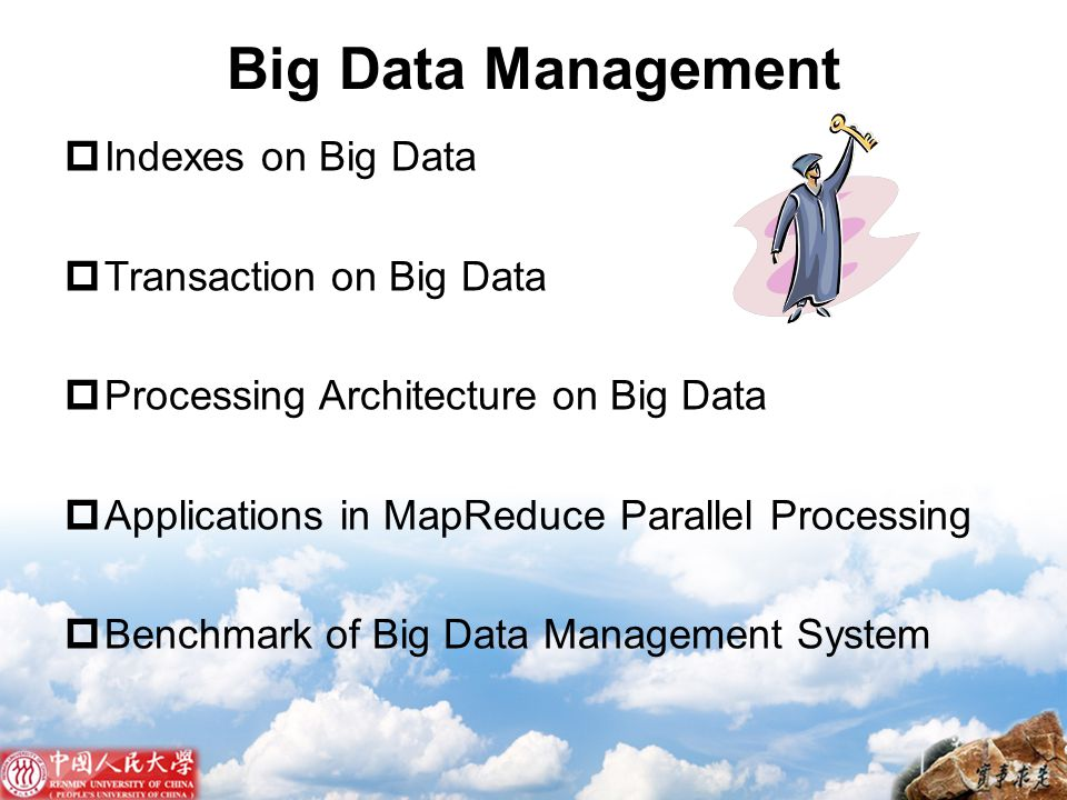 Big Data Management  Indexes on Big Data  Transaction on Big Data  Processing Architecture on Big Data  Applications in MapReduce Parallel Process