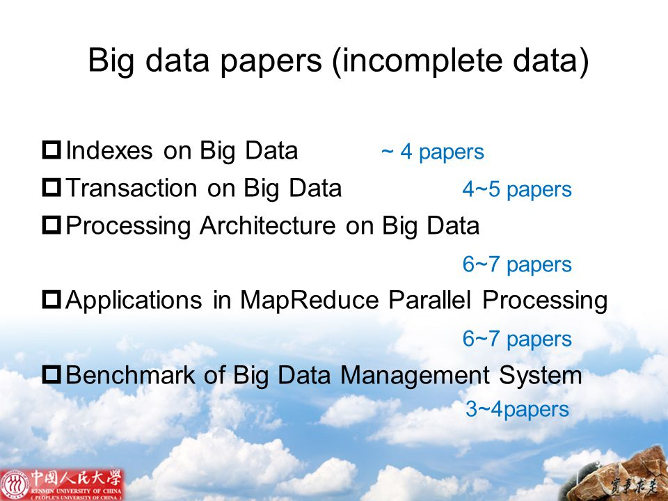 Big data papers (incomplete data)  Indexes on Big Data ~ 4 papers  Transaction on Big Data 4~5 papers  Processing Architecture on Big Data 6~7 pape