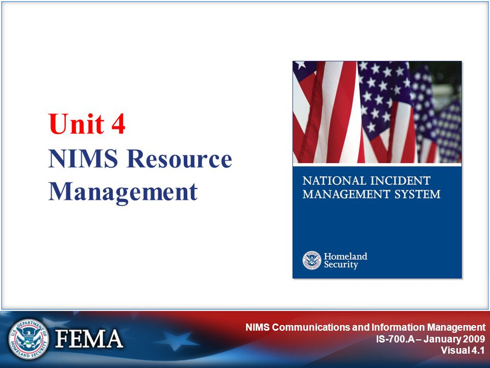 NIMS Communications and Information Management IS-700.A – January 2009 Visual 4.22 Credentialing Process