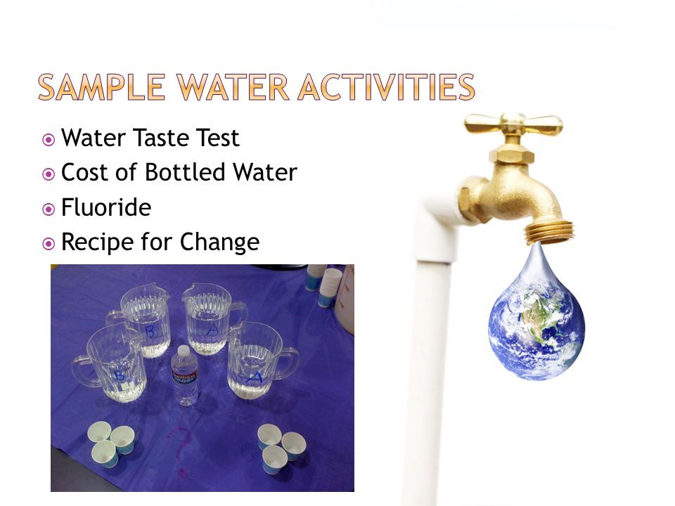  Water Taste Test  Cost of Bottled Water  Fluoride  Recipe for Change