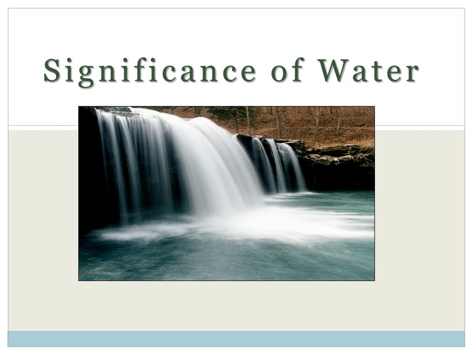 Significance of Water