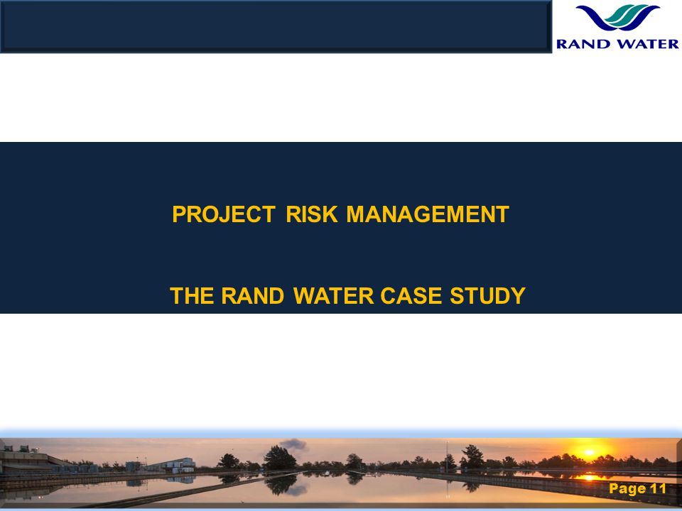Page 11 PROJECT RISK MANAGEMENT THE RAND WATER CASE STUDY