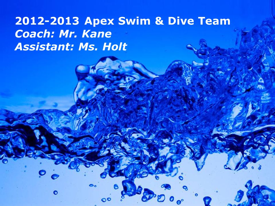 Powerpoint Templates Page 1 Powerpoint Templates 2012-2013 Apex Swim & Dive Team Coach: Mr.