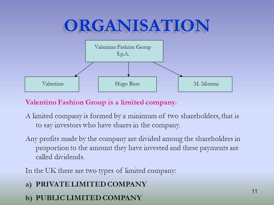 11 ORGANISATION Valentino Fashion Group S.p.A. ValentinoHugo BossM.