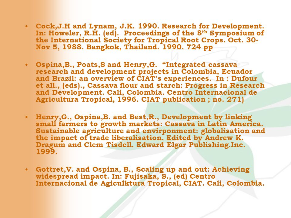 Three periods 1980s: Public sector initiated innovation process 1990s: Limited public sector support for innovation process 2000s: Public-private partnerships leading the innovation process Cassava Innovation process in Colombia