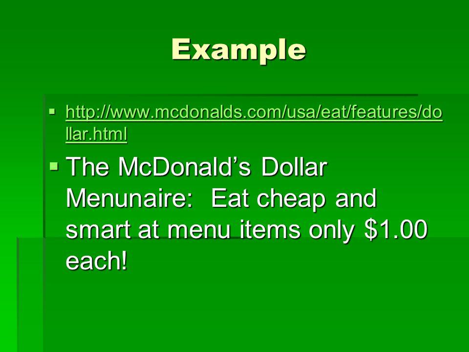 Example  http://www.mcdonalds.com/usa/eat/features/do llar.html http://www.mcdonalds.com/usa/eat/features/do llar.html http://www.mcdonalds.com/usa/e