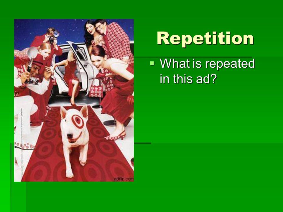 Repetition  What is repeated in this ad?