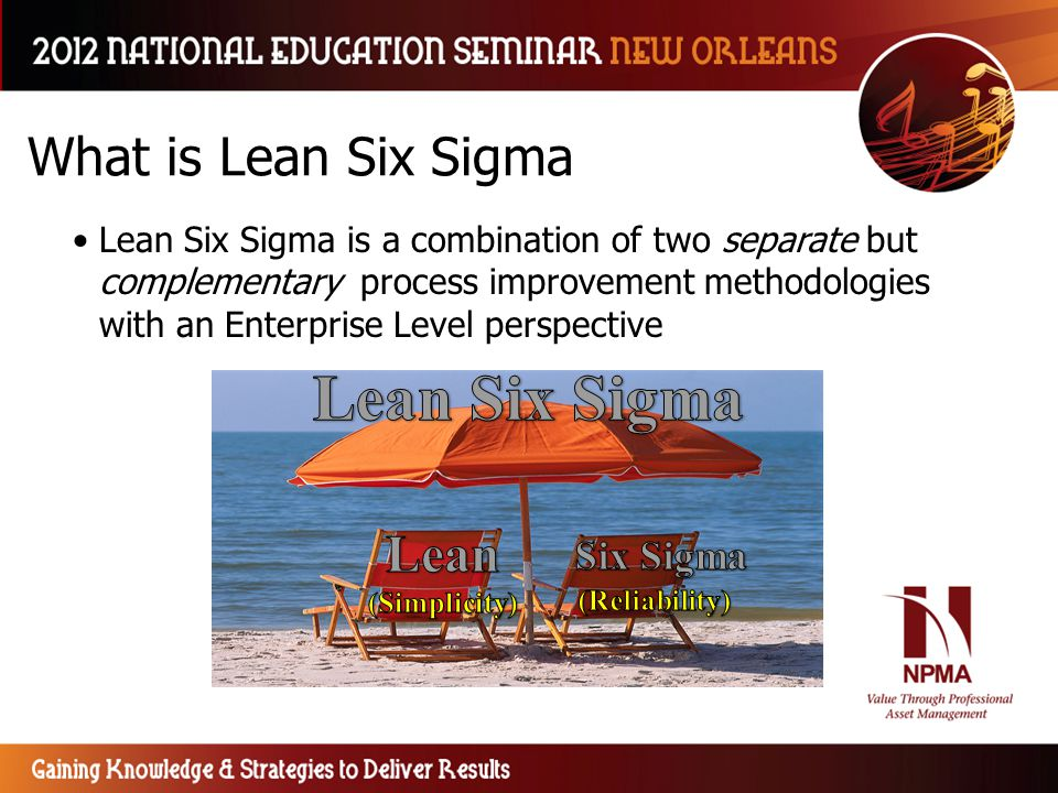 Lean Six Sigma is a combination of two separate but complementary process improvement methodologies with an Enterprise Level perspective What is Lean