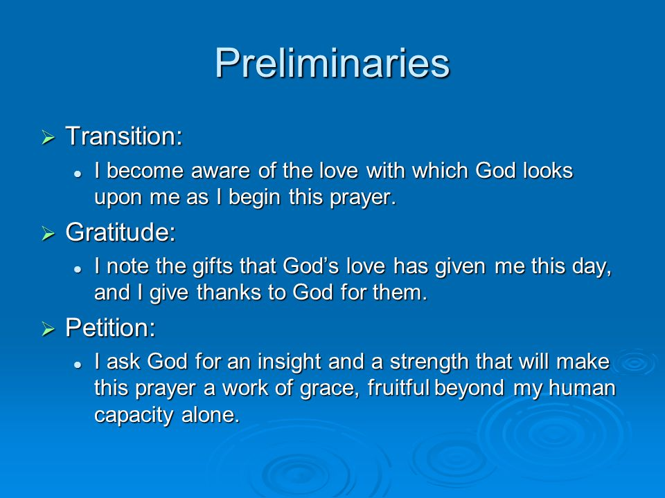 Preliminaries  Transition: I become aware of the love with which God looks upon me as I begin this prayer.