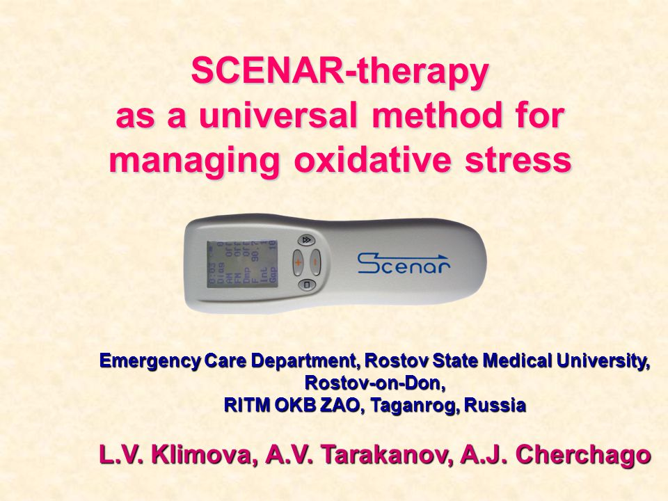 SCENAR-therapy as a universal method for managing oxidative stress Emergency Care Department, Rostov State Medical University, Rostov-on-Don, RITM OKB