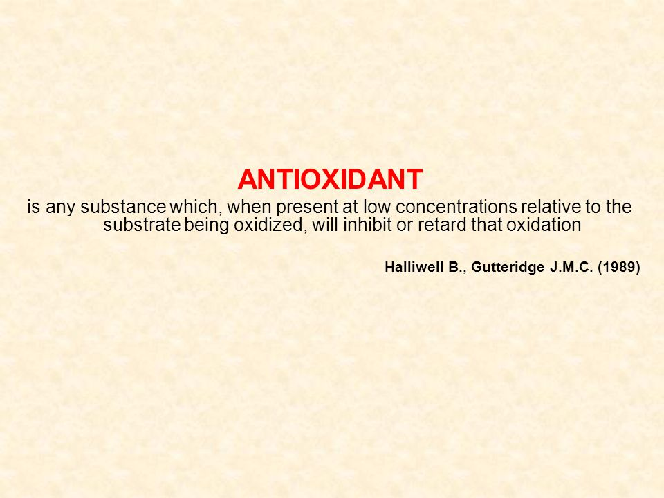 ANTIOXIDANT is any substance which, when present at low concentrations relative to the substrate being oxidized, will inhibit or retard that oxidation