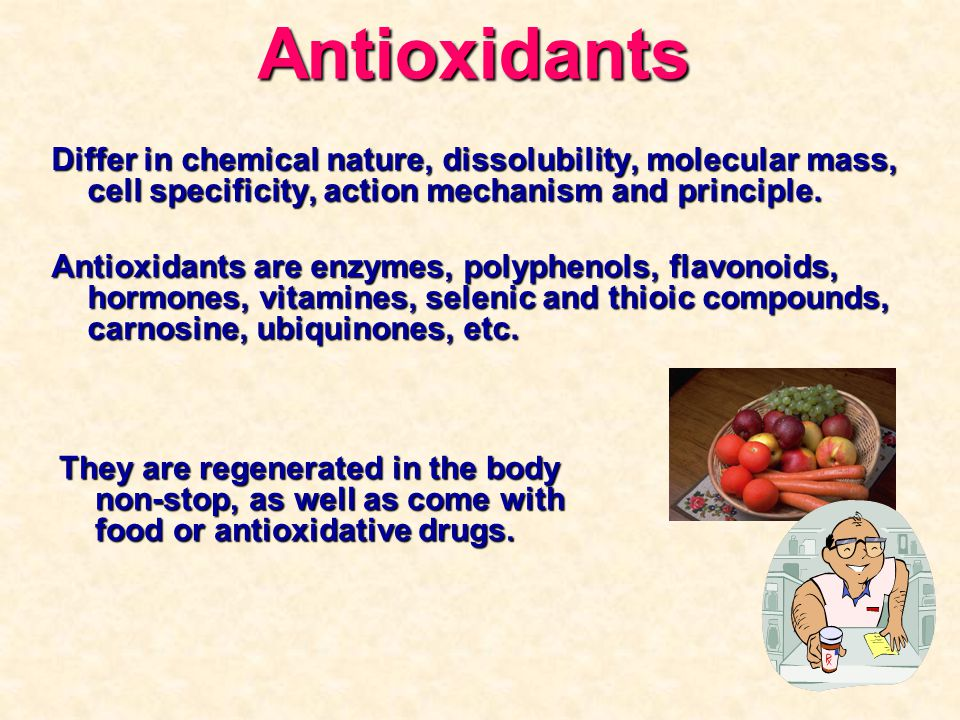 Antioxidants Differ in chemical nature, dissolubility, molecular mass, cell specificity, action mechanism and principle. Antioxidants are enzymes, pol