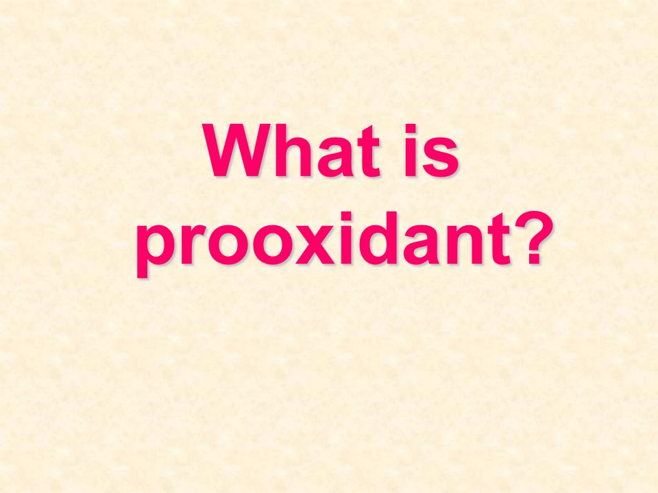 What is prooxidant?