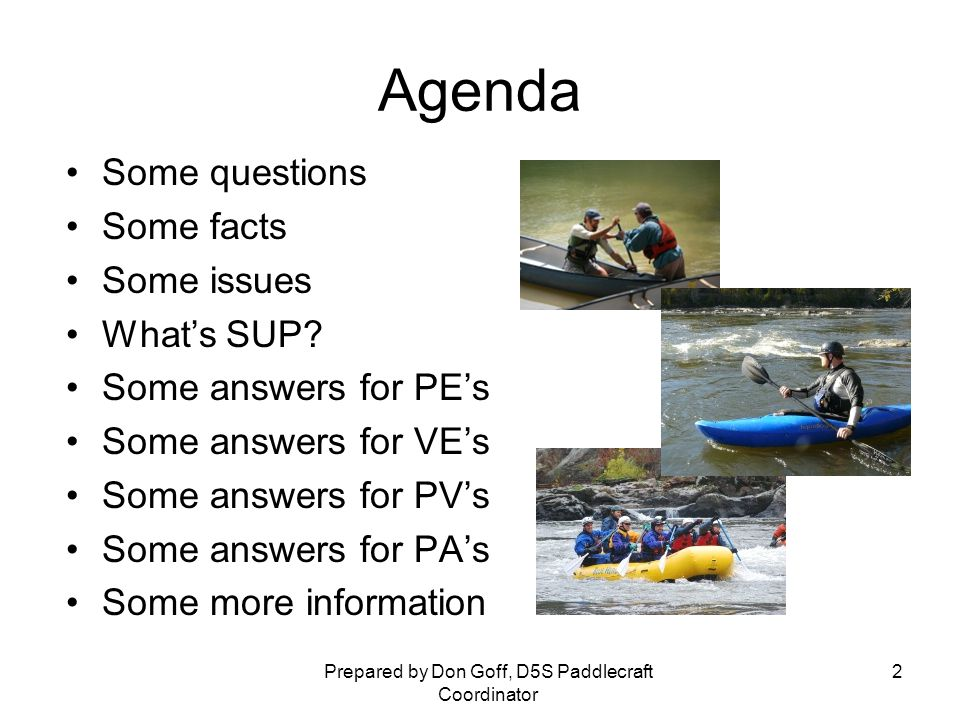 Optional, But Important Floatation Visibility Communications Prepared by Don Goff, D5S Paddlecraft Coordinator 22