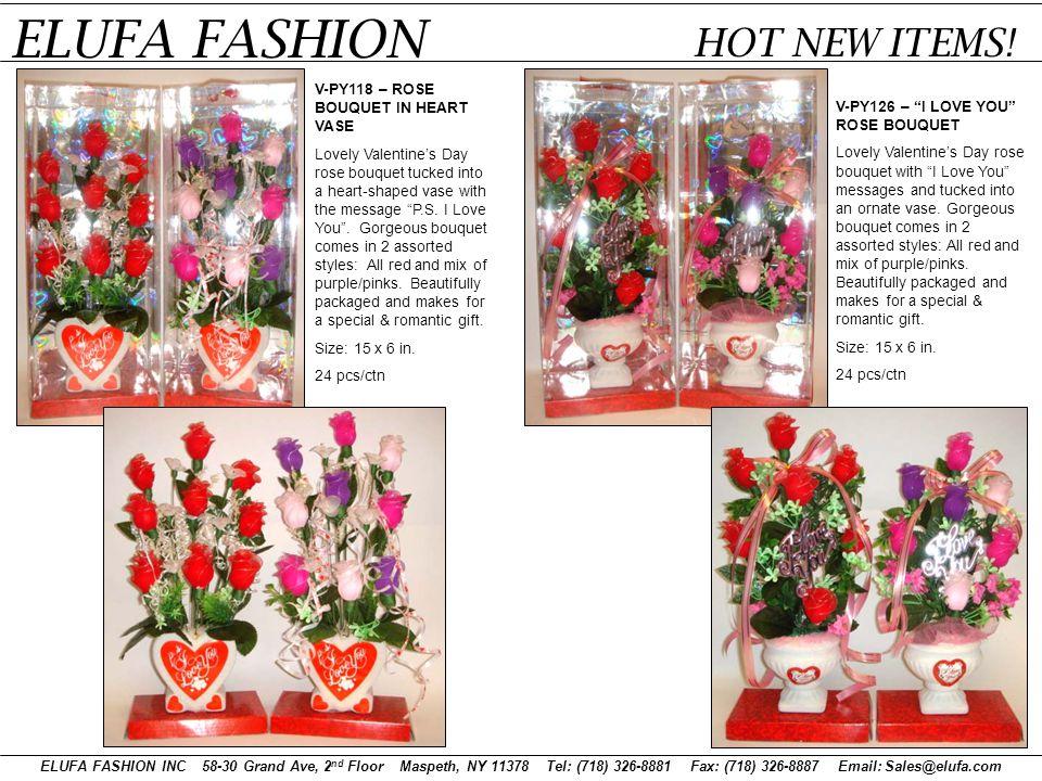 ELUFA FASHION INC 58-30 Grand Ave, 2 nd Floor Maspeth, NY 11378 Tel: (718) 326-8881 Fax: (718) 326-8887 Email: Sales@elufa.com ELUFA FASHION HOT NEW ITEMS.