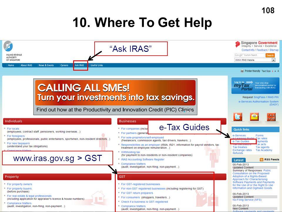 """108 10. Where To Get Help """"Ask IRAS""""e-Tax Guideswww.iras.gov.sg > GST"""